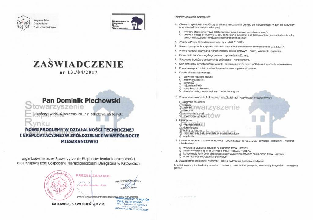 zaświadczenie o ukończeniu szkolenia przez ADM Property sp. z o.o. na temat nowych problemów w działalności technicznej i eksploatacyjnej we Wspólnocie Mieszkaniowej. Zdobyta wiedza zostanie wykorzystana przy w zarządzaniu Wspólnotami Mieszkaniowymi z Krakowa i Katowic